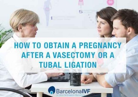 How to get pregnant after a vasectomy or a tubal ligation